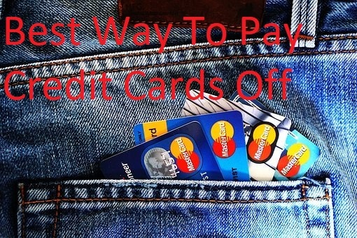 What Is The Best Way To Pay Credit Cards Off