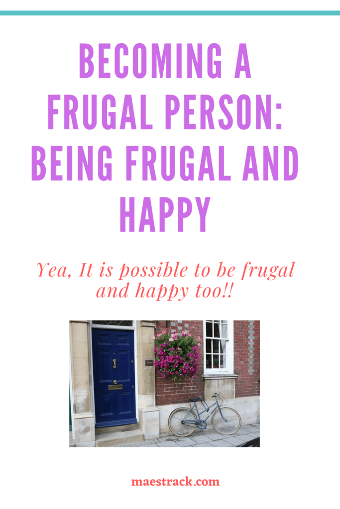 Becoming a frugal person : Being frugal and happy
