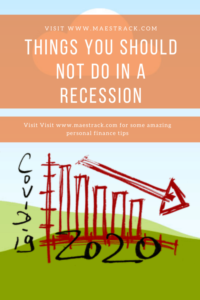 things you should not do in a recession