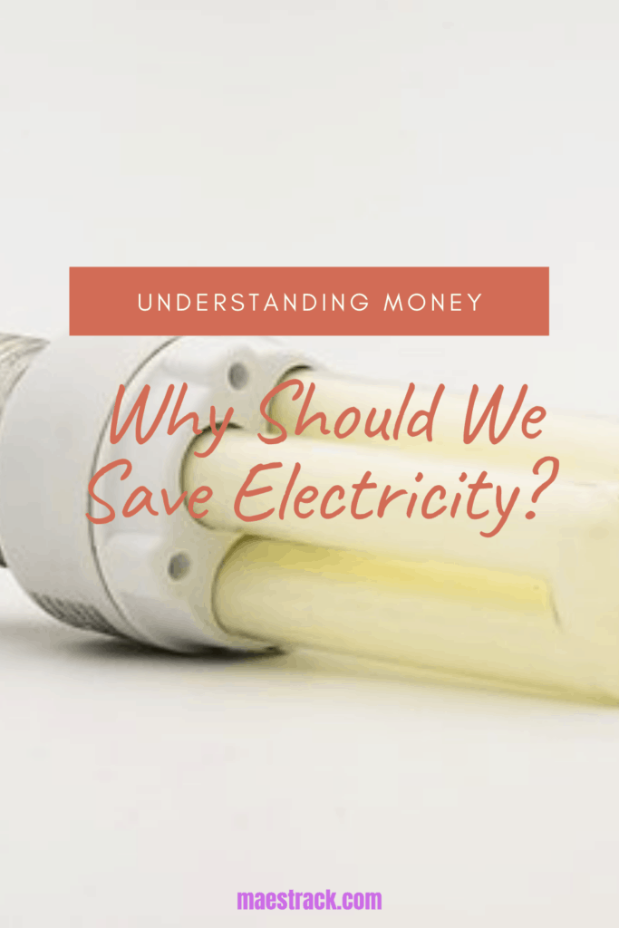 Why should we save electricity