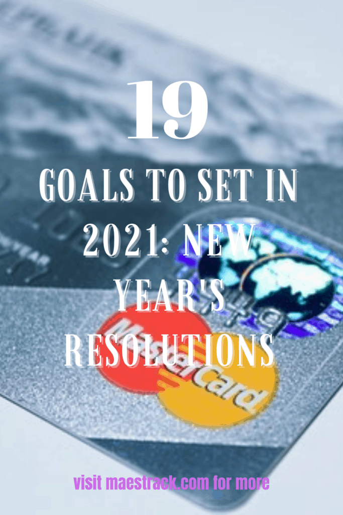 19 Goals To Set In 2021: New Year's Resolutions