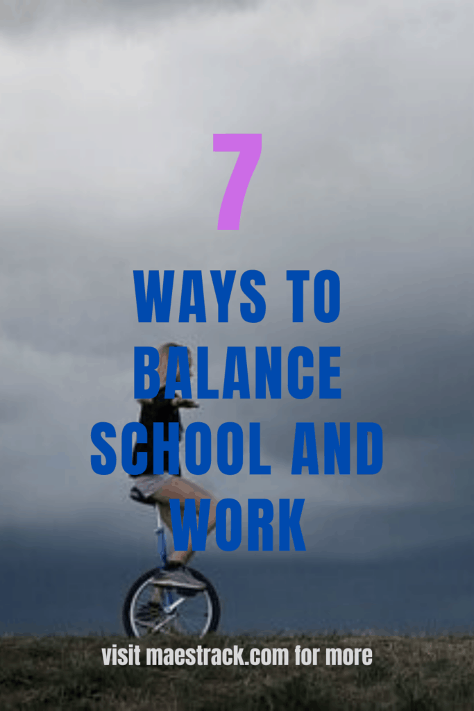 7 Ways To Balance School And Work