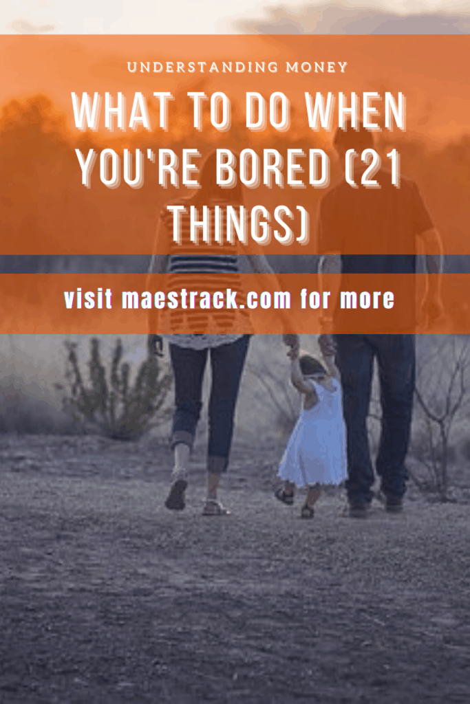 What To Do When You're Bored (21 Things)